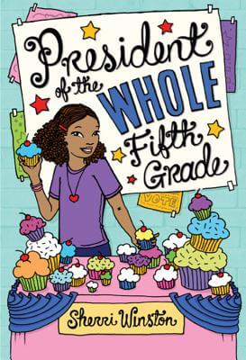 Click for more detail about President of the Whole Fifth Grade by Sherri Winston