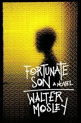 Click for more detail about Fortunate Son: A Novel by Walter Mosley