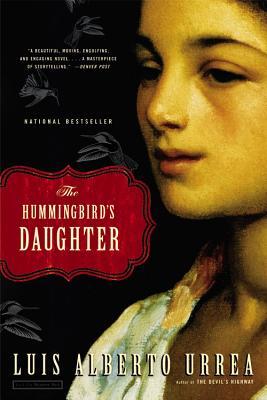 Book Cover The Hummingbird's Daughter by Luís Alberto Urrea