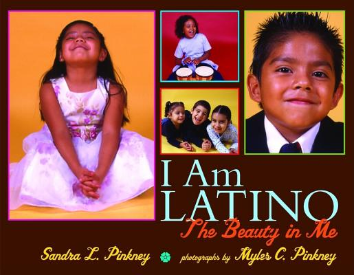 Click for more detail about I Am Latino: The Beauty in Me by Sandra Pinkney