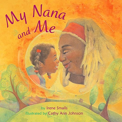 Click for more detail about My Nana and Me by Irene Smalls