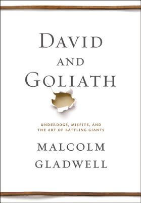 Click for a larger image of David and Goliath: Underdogs, Misfits, and the Art of Battling Giants
