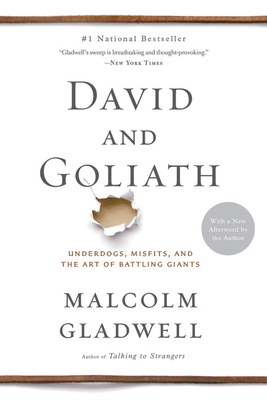 Click for more detail about David and Goliath: Underdogs, Misfits, and the Art of Battling Giants by Malcolm Gladwell