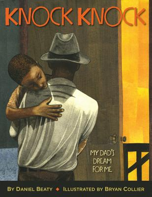 Click for more detail about Knock Knock: My Dad's Dream For Me by Daniel Beaty