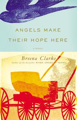 Click for more detail about Angels Make Their Hope Here by Breena Clarke