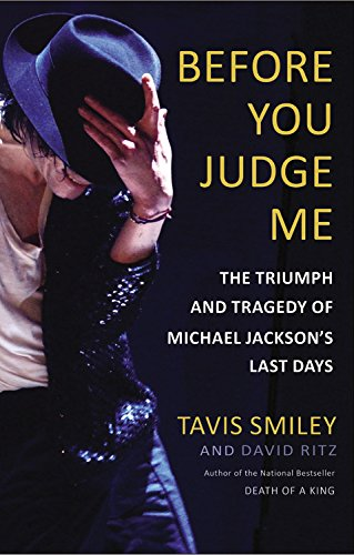 Click for more detail about Before You Judge Me: The Triumph and Tragedy of Michael Jackson's Last Days by Tavis Smiley