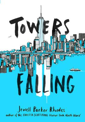Click for more detail about Towers Falling by Jewell Parker Rhodes
