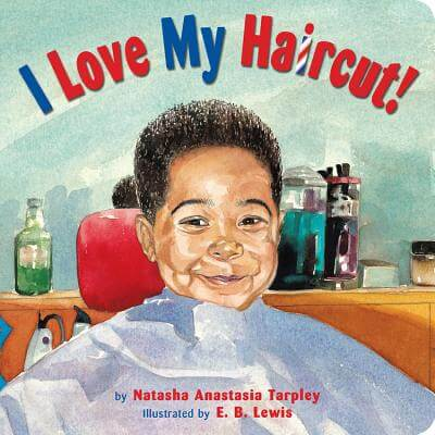 Click for more detail about I Love My Haircut! by Natasha Anastasia Tarpley