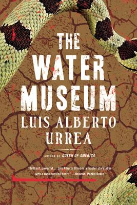Click for more detail about The Water Museum: Stories by Luís Alberto Urrea