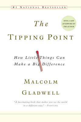 Click for more detail about The Tipping Point: How Little Things Can Make a Big Difference by Malcolm Gladwell