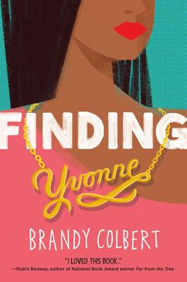 Click for more detail about Finding Yvonne by Brandy Colbert