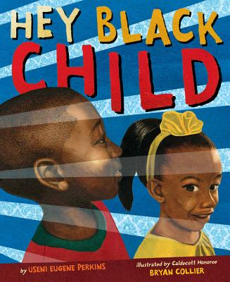 Click for more detail about Hey Black Child by Useni Eugene Perkins