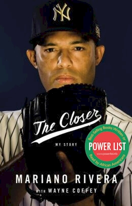 Click for more detail about The Closer by Mariano Rivera and Wayne Coffey