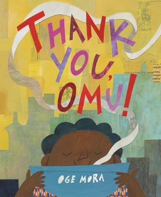 Click for more detail about Thank You, Omu! by Oge Mora