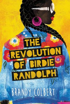 Click for more detail about The Revolution of Birdie Randolph by Brandy Colbert