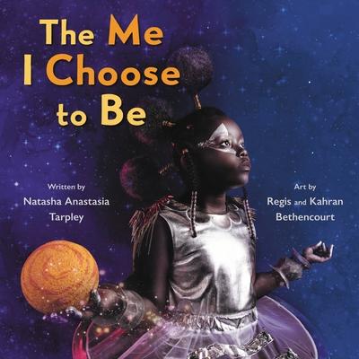 Book Cover The Me I Choose to Be by Natasha Anastasia Tarpley