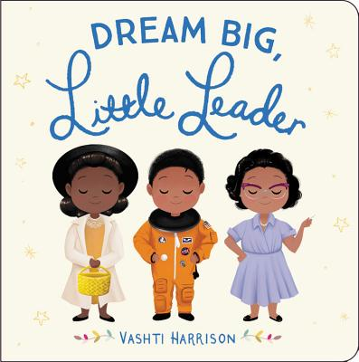 Click for more detail about Dream Big, Little Leader by Vashti Harrison