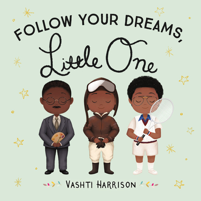 Click for more detail about Follow Your Dreams, Little One by Vashti Harrison