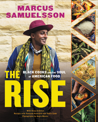 Click for more detail about The Rise: Black Cooks and the Soul of American Food by Marcus Samuelsson