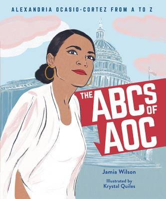 Click for more detail about The ABCs of AOC: Alexandria Ocasio-Cortez from A to Z by Jamia Wilson