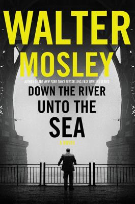 Book cover of Down the River unto the Sea by Walter Mosley