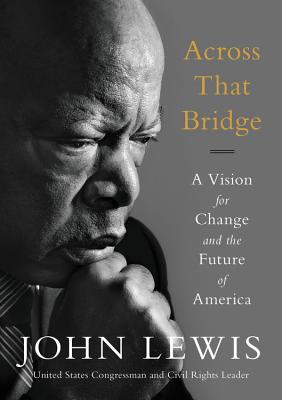 Book cover of Across That Bridge by John Lewis