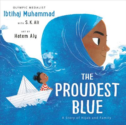Click for more detail about The Proudest Blue: A Story of Hijab and Family by Ibtihaj Muhammad