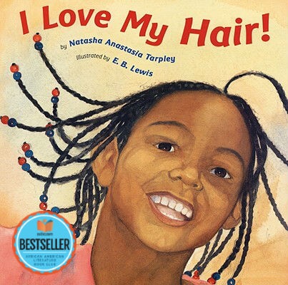 Click for more detail about I Love My Hair! by Natasha Anastasia Tarpley