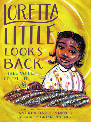 Click for more detail about Loretta Little Looks Back: Three Voices Go Tell It by Andrea Davis Pinkney