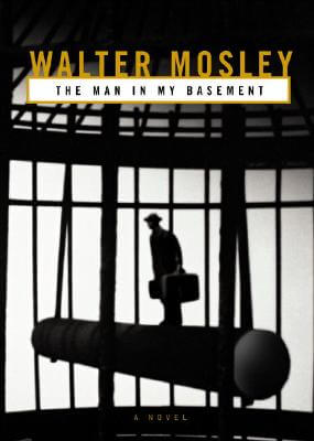 Click for more detail about The Man in My Basement: A Novel by Walter Mosley