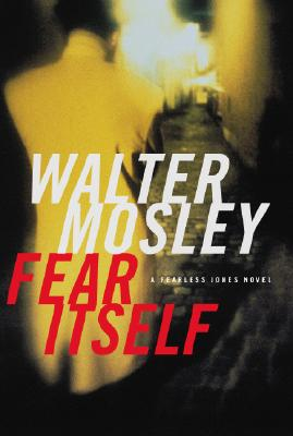 Click for more detail about Fear Itself: A Fearless Jones Novel by Walter Mosley