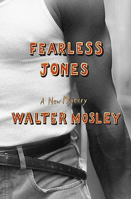 Click for more detail about Fearless Jones by Walter Mosley