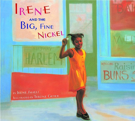 Click for more detail about Irene and the Big, Fine Nickel by Irene Smalls