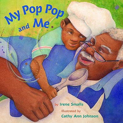 Click for more detail about My Pop Pop and Me by Irene Smalls