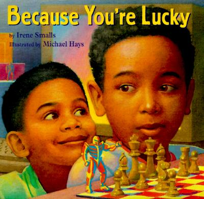 Click for more detail about Because You're Lucky by Irene Smalls