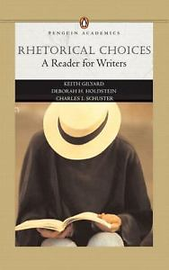 Click for a larger image of Rhetorical Choices: A Reader for Writers