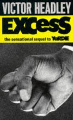 Click for more detail about Excess by Victor Headley