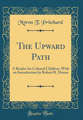Click for a larger image of The Upward Path: A Reader for Colored Children
