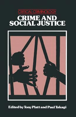 Click for more detail about Crime and Social Justice by Tony Platt and Paul Takagi