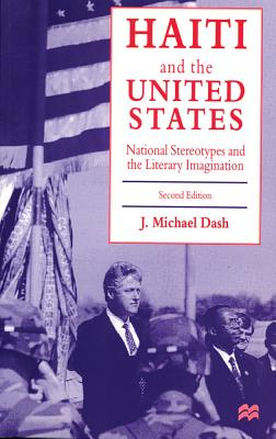 Book Cover Haiti and the United States: National Stereotypes and the Literary Imagination (1997) by J. Michael Dash