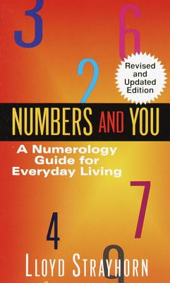 Click for more detail about Numbers and You:  A Numerology Guide for Everyday Living by Lloyd Strayhorn