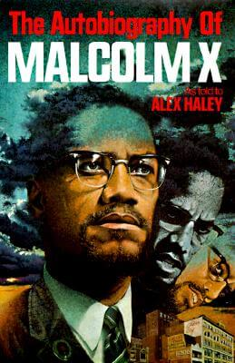 Click for more detail about The Autobiography of Malcolm X (As told to Alex Haley) by Malcolm X (El-Hajj Malik El-Shabazz)