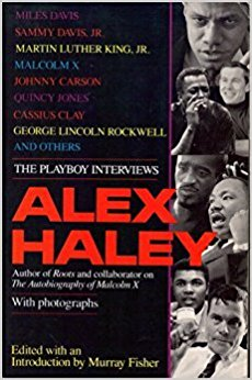 Click for more detail about Alex Haley: The Playboy Interviews by Alex Haley