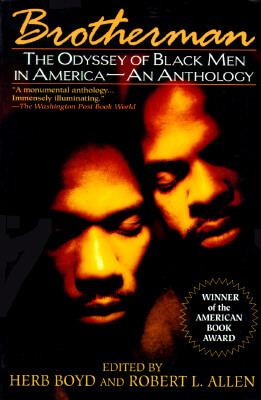 Click for more detail about Brotherman: The Odyssey of Black Men in America—An Anthology by Herb Boyd and Robert L. Allen