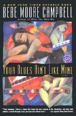 Click for more detail about Your Blues Ain't Like Mine by Bebe Moore Campbell