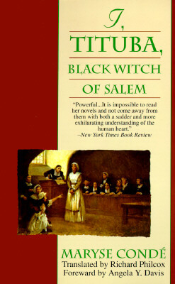 Click for more detail about I, Tituba, Black Witch Of Salem by Maryse Conde