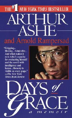 Click for more detail about Days of Grace: A Memoir by Arthur Ashe