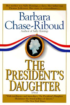 Click for more detail about President's Daughter by Barbara Chase-Riboud
