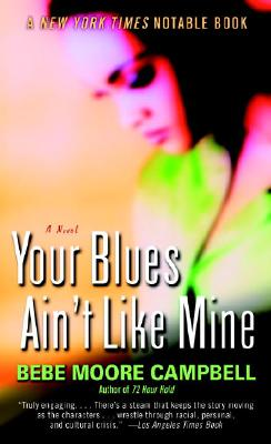 Click for more detail about Your Blues Ain't Like Mine: A Novel by Bebe Moore Campbell