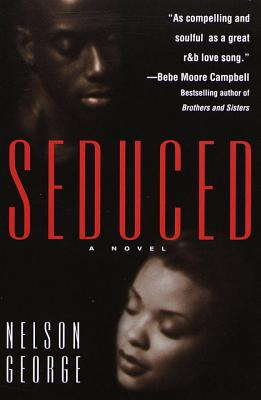 Click for more detail about Seduced by Nelson George